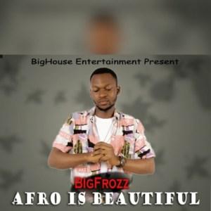 Free Beat: BigFrozz - Afro is Beautiful (Beat By BigFrozz)